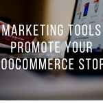 10 Marketing Tools to Promote Your Woocommerce Store