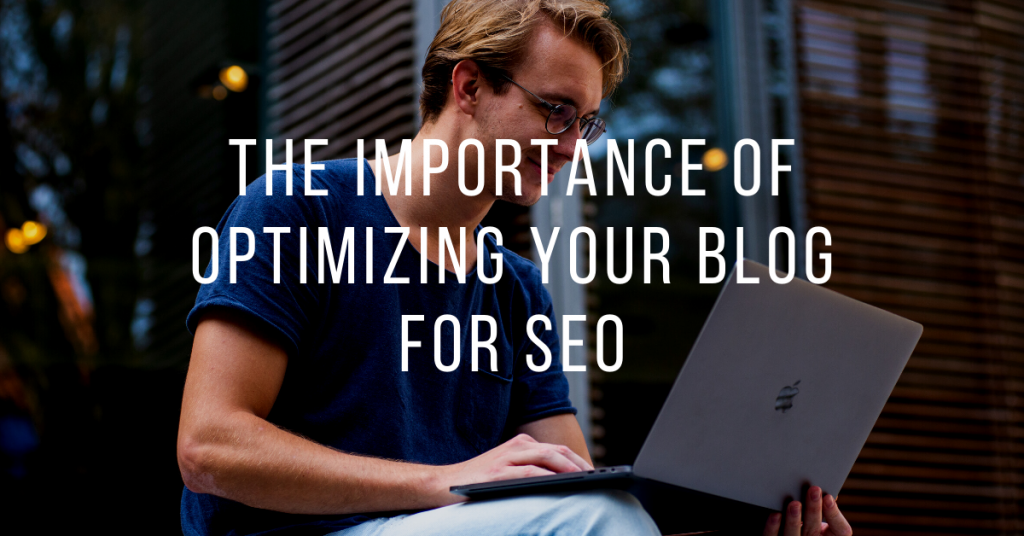 The Importance of Optimizing your Blog for SEO