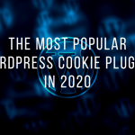 The Most Popular WordPress Cookie Plugins In 2020