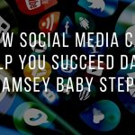 How Social Media Can Help You Succeed Dave Ramsey Baby Steps
